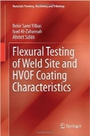 تست موجی محل جوش و ویژگی‌های پوشش‌دهی HVOFFlexural Testing of Weld Site and HVOF Coating Characteristics (Materials Forming, Machining and Tribology)