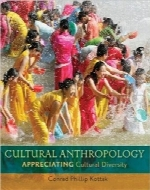انسان‌شناسی فرهنگیCultural Anthropology: Appreciating Cultural Diversity
