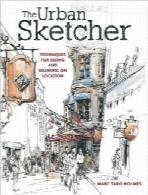 طراح شهری؛ تکنیکهایی برای مشاهده و طراحی در محلThe Urban Sketcher: Techniques for Seeing and Drawing on Location