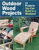 پروژههای چوب برای فضای بیرون خانهOutdoor Wood Projects