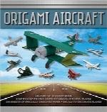 هواپیمای اریگامی (کتابهای اریگامی)Origami Aircraft (Origami Books)