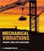 ارتعاشات مکانیکی؛ تئوری و کاربردهاMechanical Vibrations: Theory and Applications