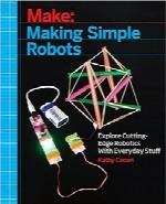 ساخت رباتهای ساده؛ بررسی رباتیک پیشرفته با مواد رایجMaking Simple Robots: Exploring Cutting-Edge Robotics with Everyday Stuff