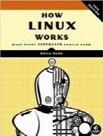 لینوکس چگونه کار می‌کندHow Linux Works: What Every Superuser Should Know