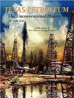 نفت خام تگزاس؛ تاریخچه غیرمعمولیTexas Petroleum – An Unconventional History (Industry)