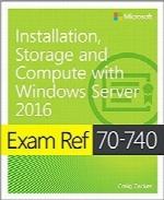 آزمون Ref 70-740؛ نصب، ذخیرهسازی و پردازش با ویندوز سرور 2016Exam Ref 70-740 Installation, Storage and Compute with Windows Server 2016
