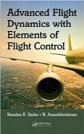 دینامیک پرواز پیشرفته با عناصر کنترل پروازAdvanced Flight Dynamics with Elements of Flight Control