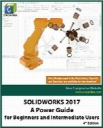 SOLIDWORKS 2017؛ راهنمای قدرتمند برای مبتدیان و کاربران سطح متوسطSOLIDWORKS 2017: A Power Guide for Beginners and Intermediate Users