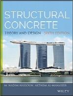 سازههای بتنی؛ تئوری و طراحی، ویرایش ششمStructural Concrete: Theory and Design, 6th Edition
