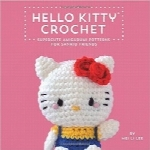 قلاب‌بافی سلام کیتیHello Kitty Crochet: Supercute Amigurumi Patterns for Sanrio Friends