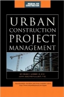 مدیریت پروژه ساخت‌وساز شهریUrban Construction Project Management (McGraw-Hill Construction Series)