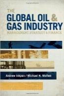 صنعت نفت و گاز جهانی؛ مدیریت، استراتژی و امور مالیThe Global Oil & Gas Industry: Management, Strategy and Finance