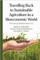 سفر بازگشت به کشاورزی پایدار در دنیای بیواکونومیTravelling Back to Sustainable Agriculture in a Bioeconomic World: The Case of Roxbury Farm Csa