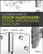 راهنمای تصویری سخت‌افزار دربIllustrated Guide to Door Hardware: Design, Specification, Selection