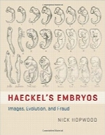 جنین‌های Haeckel؛ تصاویر، تکامل، نیرنگHaeckel's Embryos: Images, Evolution, and Fraud