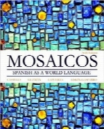 موزاییک‌هاMosaicos: Spanish as a World Language (6th Edition)