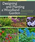 طراحی و کاشت باغ جنگلیDesigning and Planting a Woodland Garden: Plants and Combinations that Thrive in the Shade