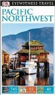 راهنمای سفر شاهد عینی DK؛ شمال غربی اقیانوس آرامDK Eyewitness Travel Guide: Pacific Northwest