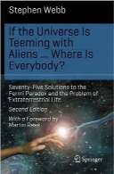 اگر جهان مملو از بیگانگان بود… هر کس کجا بود؟If the Universe Is Teeming with Aliens … WHERE IS EVERYBODY?: Seventy-Five Solutions to the Fermi Paradox and the Problem of Extraterrestrial Life (Science and Fiction)