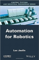 اتوماسیون برای رباتیکAutomation for Robotics (Control, Systems and Industrial Engineering)