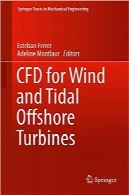 CFD برای توربین‌های بادی و جزر ‌و ‌مدی ساحلیCFD for Wind and Tidal Offshore Turbines (Springer Tracts in Mechanical Engineering)