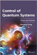 کنترل سیستمهای کوانتومی؛ نظریه و روشهاControl of Quantum Systems: Theory and Methods
