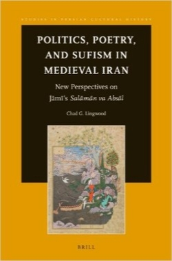 سیاست، شعر و تصوف در قرون وسطی ایران / Politics, Poetry, and Sufism in Medieval Iran (Studies in Persian Cultural History)