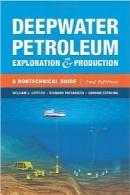 اکتشاف و تولید نفت آبهای عمیق؛ راهنمای غیر فنیDeepwater Petroleum Exploration & Production: A Nontechnical Guide, 2nd Edition