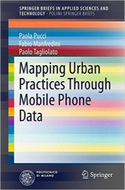 شیوه‌های نقشه‌برداری شهری از طریق داده‌های تلفن همراه / Mapping Urban Practices Through Mobile Phone Data (SpringerBriefs in Applied Sciences and Technology)