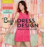 طراحی لباس Buffi؛ دوخت 30 سبک دلپسندBuffi's Dress Design: Sew 30 Fun Styles: Make It, Own It, Rock It