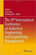 نوزدهمین کنفرانس بینالمللی مهندسی صنایع و مدیریت مهندسیThe 19th International Conference on Industrial Engineering and Engineering Management