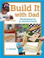 ساخت و ساز با پدر؛ نجاری سرگرمکننده برای تمام خانوادهBuild It with Dad: Woodworking Fun for the Whole Family