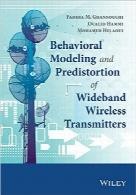 مدلسازی رفتاری و اعوجاج پهنای باند فرستندههای بیسیمBehavioral Modeling and Predistortion of Wideband Wireless Transmitters