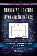 کنترل غیر خطی شبکه‌های پویاNonlinear Control of Dynamic Networks (Automation and Control Engineering)
