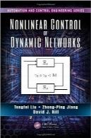 کنترل غیر خطی شبکههای پویاNonlinear Control of Dynamic Networks (Automation and Control Engineering)