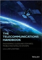 هندبوک مخابرات؛ راهبردهای مهندسی برای تلفن همراه و ثابت و سیستمهای ماهوارهایThe Telecommunications Handbook: Engineering Guidelines for Fixed, Mobile and Satellite Systems