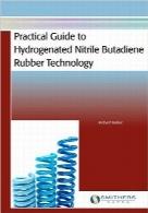 راهنمای کاربردی برای فناوری لاستیک نیتریل بوتادین هیدروژنهPractical Guide to Hydrogenated Nitrile Butadiene Rubber Technology