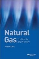 گاز طبیعی؛ سوخت برای قرن بیستویکمNatural Gas: Fuel for the 21st Century