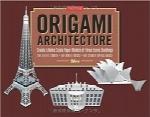 بسته معماری اریگامیOrigami Architecture Kit: Create Lifelike Scale Paper Models of Three Iconic Buildings [Origami Kit with Book, Pre-Cut Card Stock]