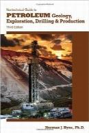راهنمای غیرفنی زمینشناسی، اکتشاف، حفاری و تولید نفت؛ ویرایش سومNontechnical Guide to Petroleum Geology, Exploration, Drilling & Production, 3rd Ed