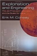 اکتشاف و مهندسی؛ آزمایشگاه پیش‌رانش جت و تلاش برای مریخExploration and Engineering: The Jet Propulsion Laboratory and the Quest for Mars (New Series in NASA History)