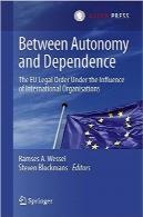 مابین استقلال و وابستگی؛ نظم حقوقی اتحادیه اروپا تحت تأثیر نهادهای بینالمللیBetween Autonomy and Dependence: The EU Legal Order under the Influence of International Organisations