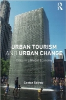گردشگری شهری و تغییر شهریUrban Tourism and Urban Change: Cities in a Global Economy (The Metropolis and Modern Life)