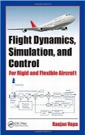 شبیه‌سازی، کنترل و دینامیک پروازFlight Dynamics, Simulation, and Control: For Rigid and Flexible Aircraft