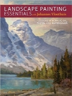 ملزومات نقاشی منظره با Johannes VloothuisLandscape Painting Essentials with Johannes Vloothuis: Lessons in Acrylic, Oil, Pastel and Watercolor