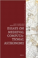 مقالات نجوم محاسباتی قرون وسطیEssays on Medieval Computational Astronomy (Time, Astronomy, and Calendars)