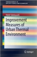 بهبود سنجش محیط حرارتی شهریImprovement Measures of Urban Thermal Environment (SpringerBriefs in Applied Sciences and Technology)