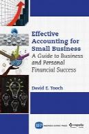حسابداری موثر برای تجارتهای کوچکEffective accounting for small businesses : a guide to business and personal financial success