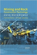 مرجع تکنولوژی ساختار سنگ و معدنMining and Rock Construction Technology Desk Reference: Rock Mechanics, Drilling & Blasting
