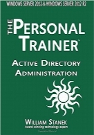 مدیریت اکتیو دایرکتوری برای ویندوز سرور 2012 و ویندور سرور R2 2012Active Directory Administration for Windows Server 2012 & Windows Server 2012 R2 (The Personal Trainer)
